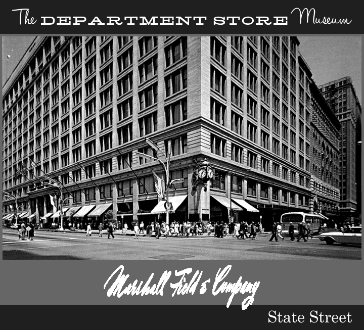 The Department Store Museum Marshall Field Amp Company Chicago