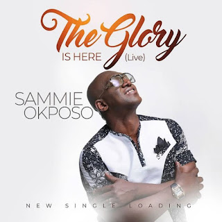 Image result for The glory is here by sammy okposo