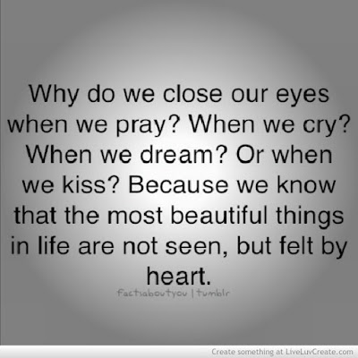 quotes about love: why do we close our eyes when we pray?