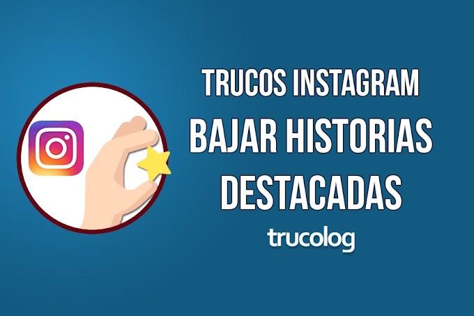 Truco: Descargar historias destacadas desde Instagram