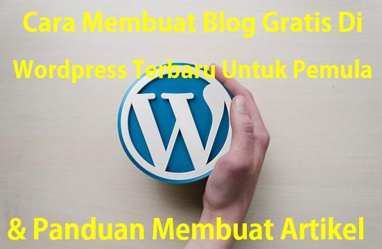 Cara Membuat Blog Gratis Di Wordpress Terbaru Untuk Pemula Dan Panduan Membuat Artikel