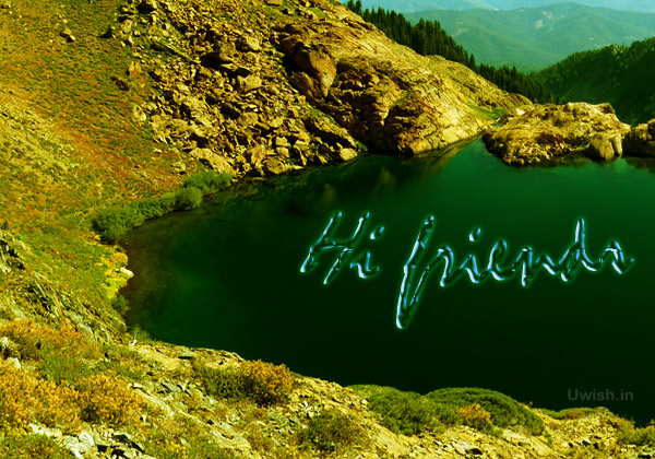 Hi Friends e greeting cards and wishes in a natural scenery.