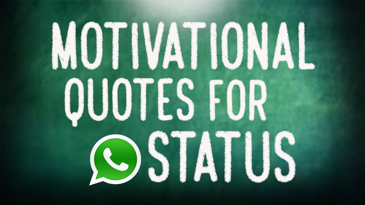 110 Motivational Whatsapp Status Quotes 2019 Evolutions