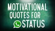 110+ Motivational Whatsapp Status Quotes 2019 - Evolution's Revolution