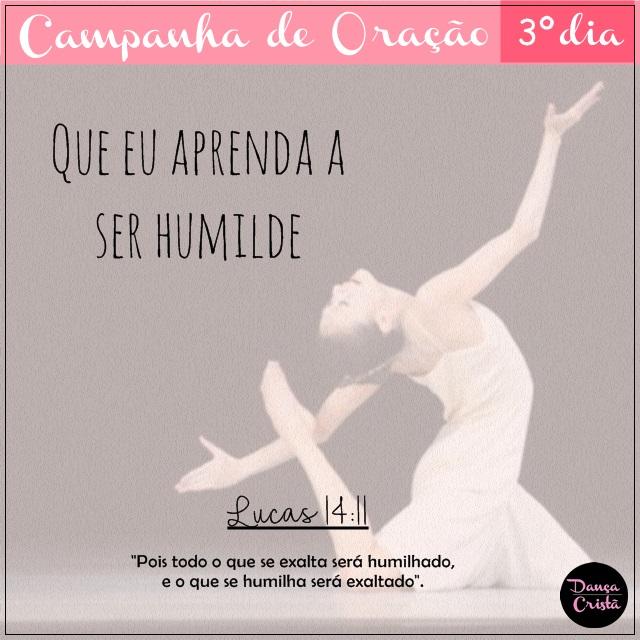 Campanha de Oração, 3º Dia, Que eu aprenda a ser humilde, Ministério de Dança, Blog Dança Cristã, Por Milene Oliveira.