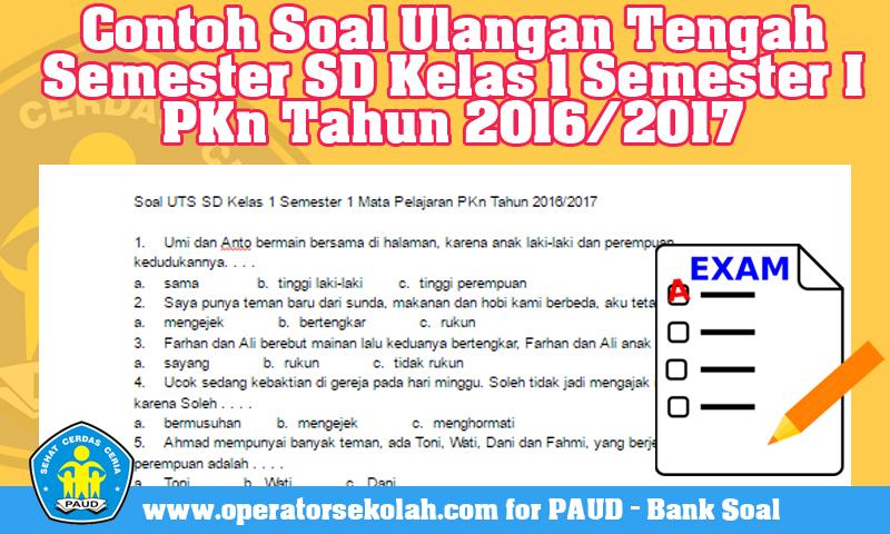 Contoh Soal Ulangan Tengah Semester SD Kelas 1 Semester I PKn Tahun 2016/2017