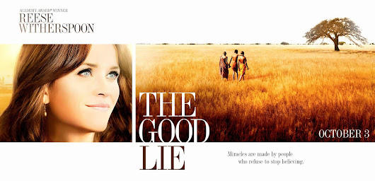 "The Good Lie, a GREAT choice (Or ""Why I didn't see Gone Girl this weekend"")"