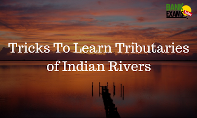 Tricks To Learn Tributaries of Indian Rivers