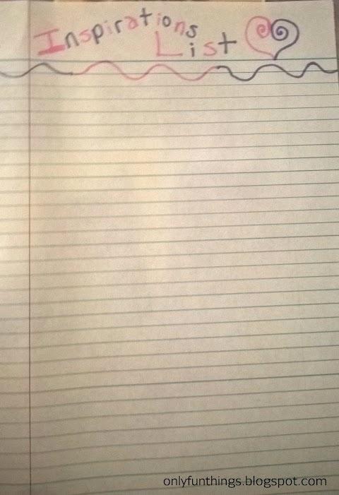 Making My Inspirations List!