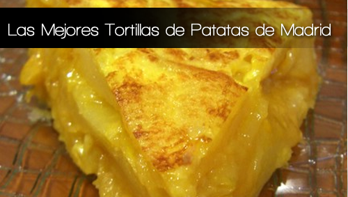 La Mejor Tortilla de Patatas de Madrid