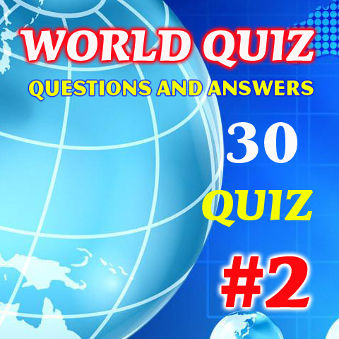 World General Knowledge Quiz Questions and Answers - Part - 2 - Quiz