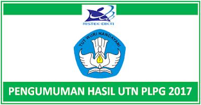 Pengumuman Hasil UTN PLPG 2017 Semua Rayon LPTK