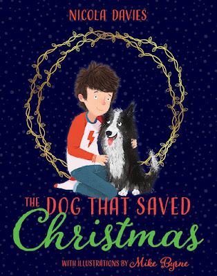 The Dogs that Saved Christmas book cover by Nicola Davies and Mike Byrne
