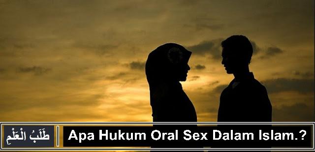 Apa Hukum Oral Sex Dalam Islam.?