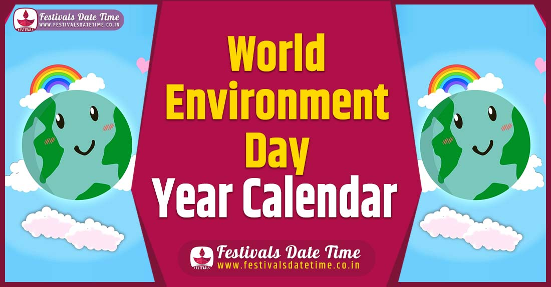 World Environment Day Year Calendar, World Environment Day Year Festival Schedule