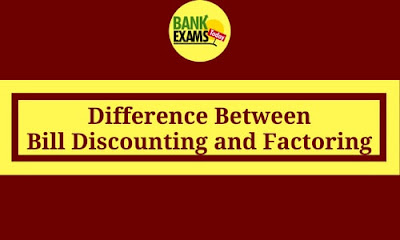 Difference Between Bill Discounting & Factoring | BankExamsToday