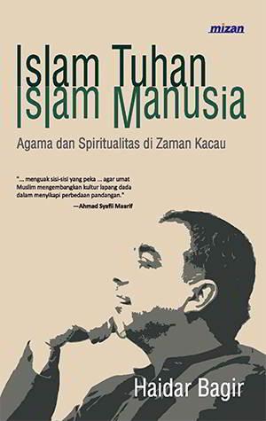Islam Tuhan Islam Manusia PDF Penulis Haidar Bagir Islam Tuhan Islam Manusia PDF Penulis Haidar Bagir