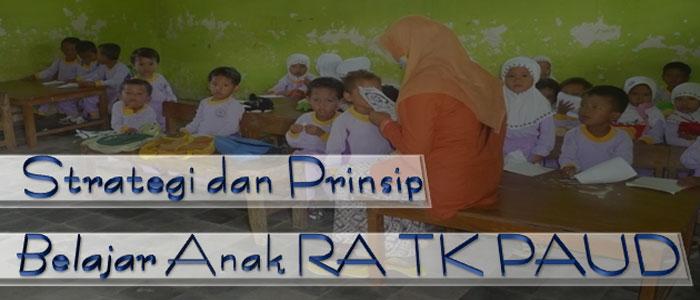 Strategi dan Prinsip Belajar Anak RA TK PAUD