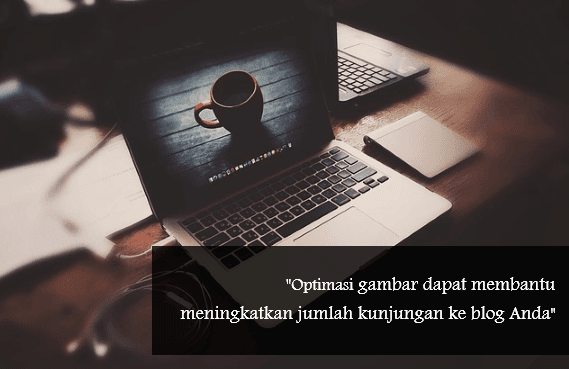 Cara optimasi gambar postingan SEO friendly