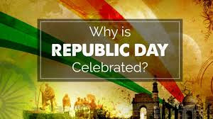 Why is republic day celebrated in India?