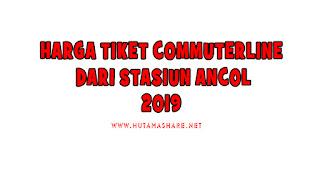 Harga Tiket Commuterline Dari Stasiun Ancol Terbaru 2019