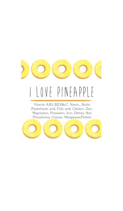 I love pineapple!