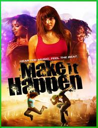 Make It Happen (2008) | DVDRip Latino HD Mega 1 Link
