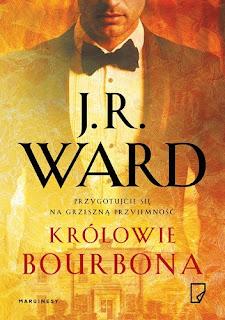 """""""Królowie Bourbona"""" J.R. Ward"""