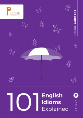 101 English Idioms Explained Volume 5