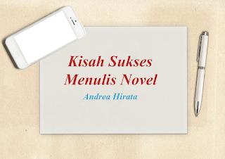 Kisah Sukses Menulis Novel Bersama Andrea Hirata
