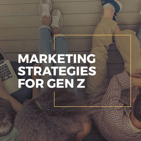 Marketing strategies for Generation Z