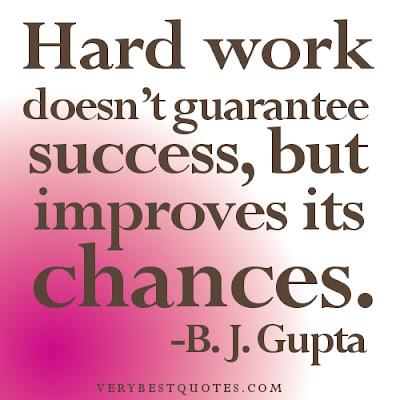 hard work doesn't guarantee success,