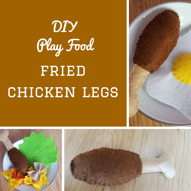 DIY Play Food - fried chicken legs - tutorial and pattern