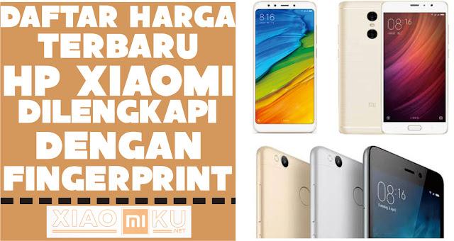 daftar harga hp xiaomi fingerprint terbaru dan terbaik