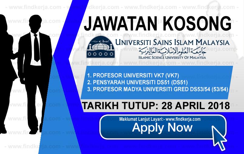 Jawatan Kerja Kosong USIM - Universiti Sains Islam Malaysia logo www.findkerja.com april 2018