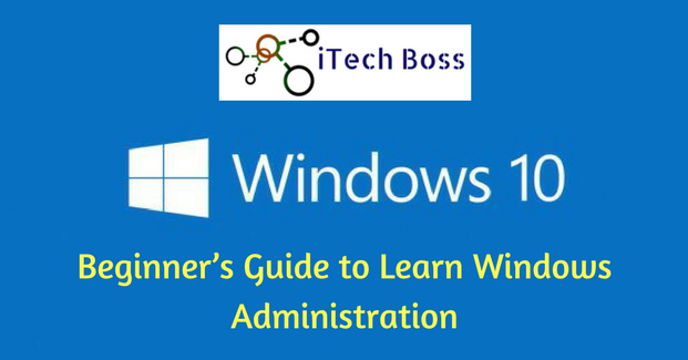 Windows Server Administration - Beginner's Guide to Learn