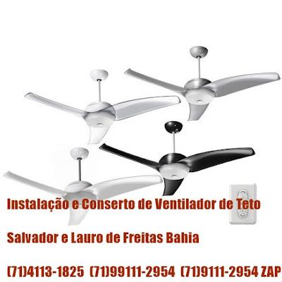 Conserto de ventilador de teto em Salvador e Lauro de Freitas-Ba-71-4113-1825