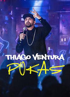 Thiago Ventura: Pokas - HDRip Nacional