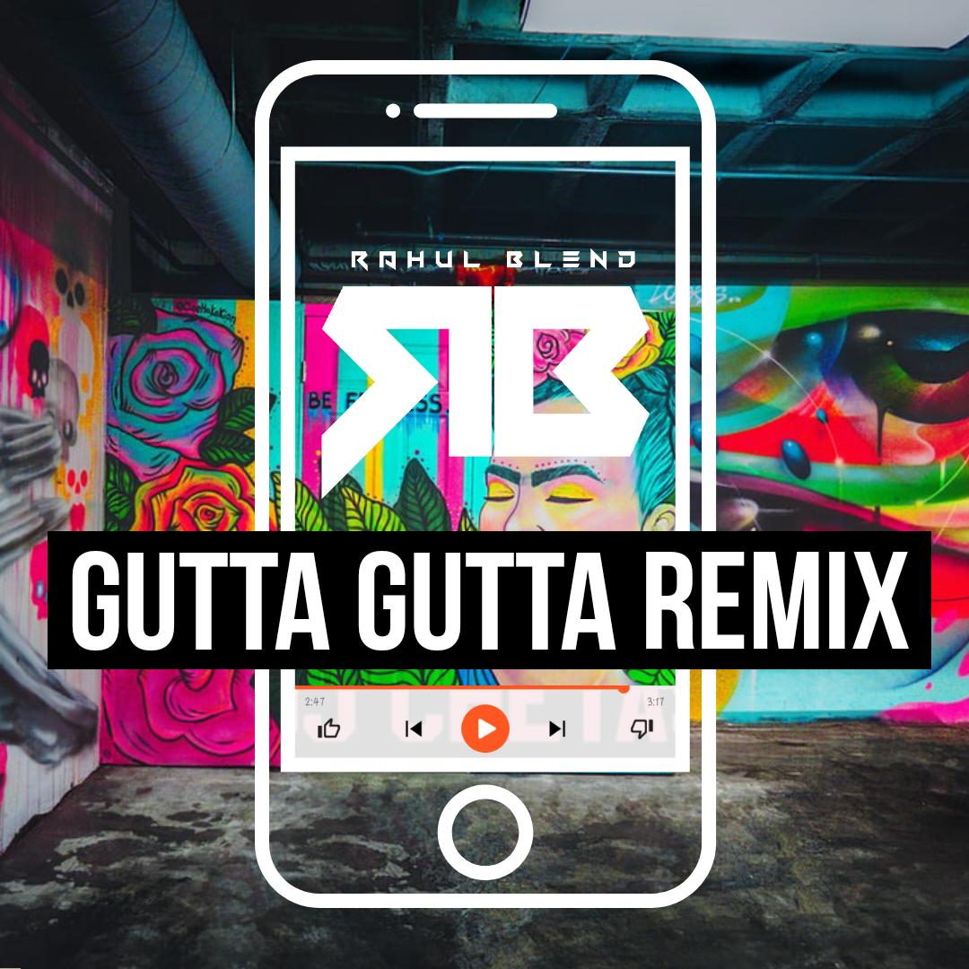 Gutta Gutta Rahul Blend Remix