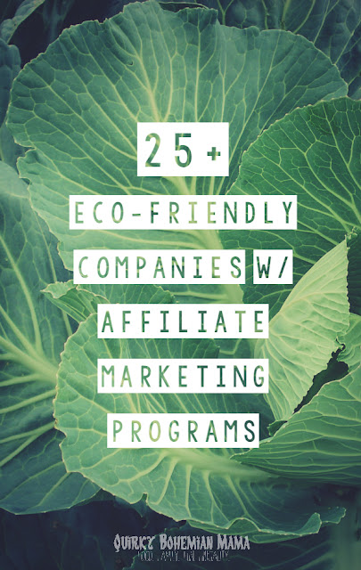 All of these companies offer eco-friendly clothing, furniture, beauty products, office supplies and more that are some or all of the following: Certified organic, vegan, cruelty free, fair trade, recycled and non-toxic. 25+ Natural, Fair Trade & Eco-Friendly Companies with Affiliate Programs {Affiliate programs for crunchy moms, green, eco-conscious, hippie or homesteading bloggers} How to make money on your blog.