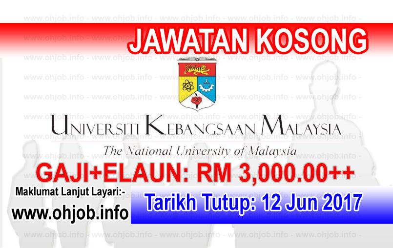 Jawatan Kerja Kosong Universiti Kebangsaan Malaysia - UKM logo www.ohjob.info jun 2017
