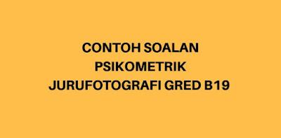Contoh Soalan Psikometrik Jurufotografi B19