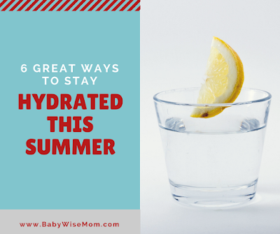6 Great Ways to Stay Hydrated This Summer
