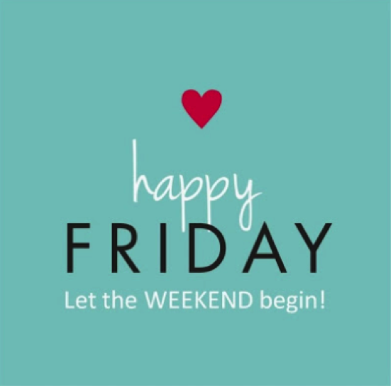 Its Friday Have A Nice Weekend