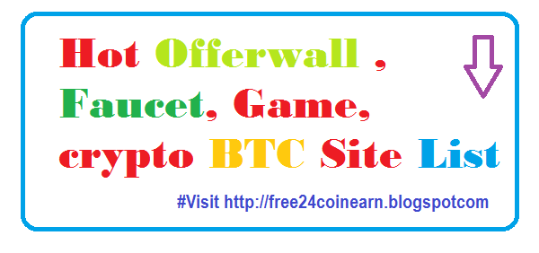 Top Offerwall , Faucet, Game, BTC, Crypto Site | Free 24 Coin Earn