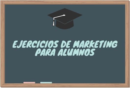 ejercicios de marketing para alumnos