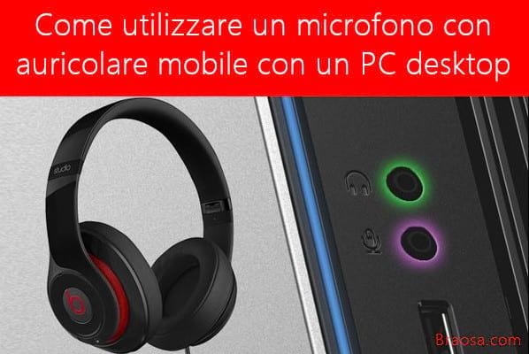 Come utilizzare un microfono con auricolare mobile con un PC desktop