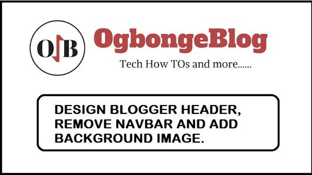 Design Blogger Header, Background, Remove Navbar
