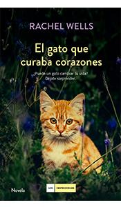 «El gato que curaba corazones» de Rachel Wells