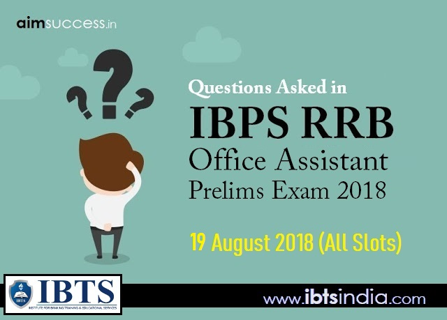 Questions Asked in IBPS RRB Office Assistant Prelims Exam 19 August 2018